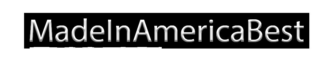 Made In America Best
